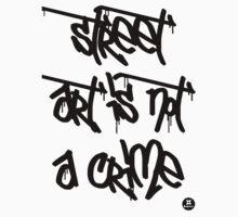 street art is not a crime (black) One Piece - Short Sleeve