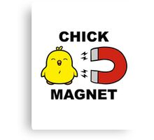 Chick Magnet Canvas Print