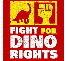 Fight For Dino Rights Photographic Print