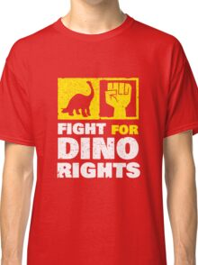 Fight For Dino Rights Classic T-Shirt