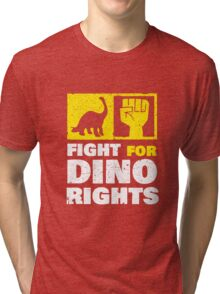 Fight For Dino Rights Tri-blend T-Shirt