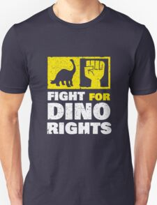 Fight For Dino Rights Unisex T-Shirt
