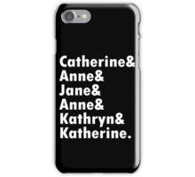 Wives of king henry viii geek funny nerd iPhone Case/Skin