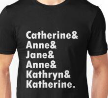 Wives of king henry viii geek funny nerd Unisex T-Shirt