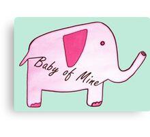 Baby of Mine Canvas Print