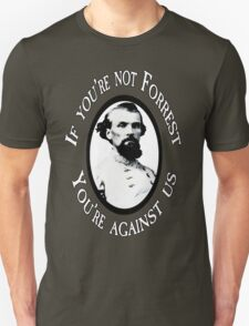 Forrest or Against us?  T-Shirt