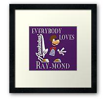 Everybody Loves Ray-mond ~ Anachrotees Design Framed Print