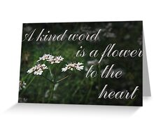 A Kind Word is a Flower to the Heart Greeting Card