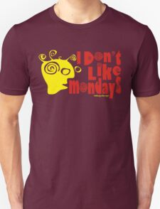 """I DON""""T LIKE MONDAYS T-Shirt"""