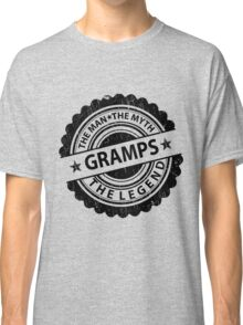 Gramps – The Man The Myth The Legend Classic T-Shirt