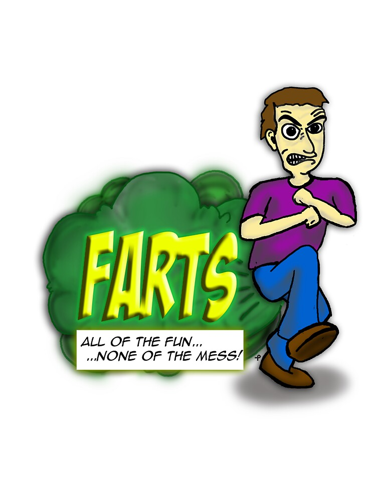 Farts - All of the fun none of the mess by bleedart