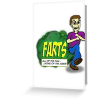 Farts - All of the fun none of the mess Greeting Card