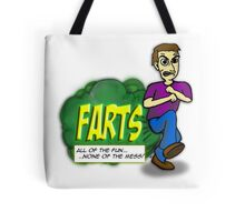 Farts - All of the fun none of the mess Tote Bag