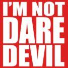 I'm Not Daredevil by Sebastian Broome