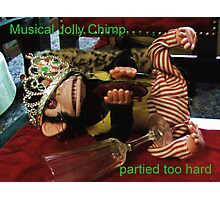 Musical Jolly Chimp Partied Too Hard (text) Photographic Print