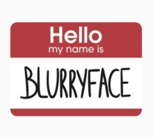 MY NAME IS BLURRYFACE by hslim