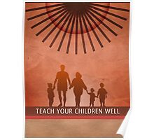 Teach Your Children Well Poster
