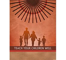 Teach Your Children Well Photographic Print