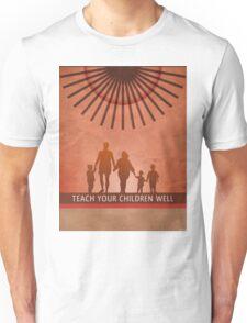 Teach Your Children Well Unisex T-Shirt