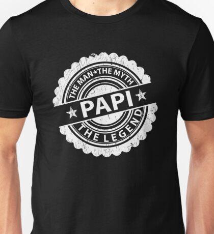Papi – The Man The Myth The Legend Unisex T-Shirt