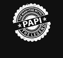 Papi – The Man The Myth The Legend Unisex T-Shirt