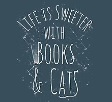 life is sweeter with books & cats #white by FandomizedRose