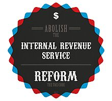 Reform The Tax Code Photographic Print