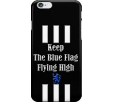 keep the blue flag flying high iPhone Case/Skin