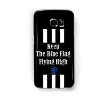 keep the blue flag flying high Samsung Galaxy Case/Skin