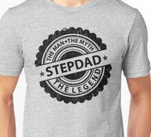Stepdad– The Man The Myth The Legend Unisex T-Shirt