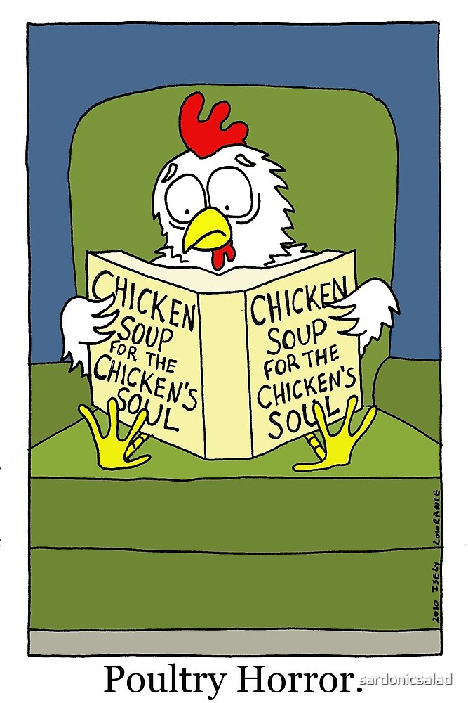 chicken soup for the chicken's soul by sardonicsalad