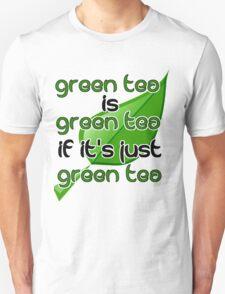 Green Tea is Green Tea if it's just Green Tea - FouseyTube Fan Shirt Custom Design T-Shirt