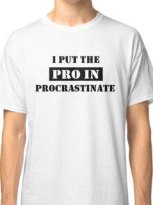 PROCRASTINATE 2 Classic T-Shirt