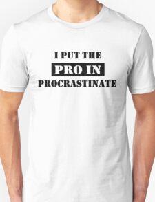 PROCRASTINATE 2 T-Shirt