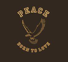 Peace - Born To Love Unisex T-Shirt
