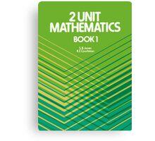 HSC Jones & Couchman 2 Unit Maths Canvas Print