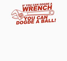If You Can Dodge A Wrench You Can Dodge A Ball T-Shirt