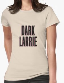 Dark Larrie Vers. 2 Womens Fitted T-Shirt