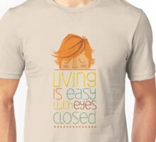 Living is easy with eyes closed Unisex T-Shirt