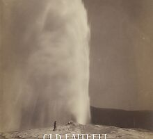 Old Faithful - Yellowstone National Park by Jsikes8323
