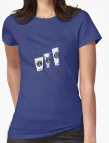 Im Tall ....at Starbucks!! Part 2! Womens Fitted T-Shirt