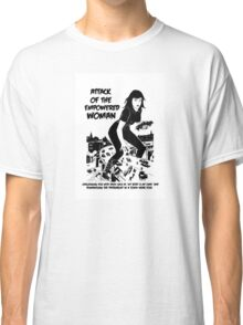 Attack of the empowered woman V2 - Naturally Defective Classic T-Shirt