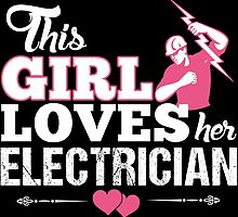 This Girl Loves Her Electrician by cutetees