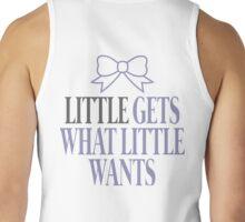 Little Gets What Little Wants Tank Top