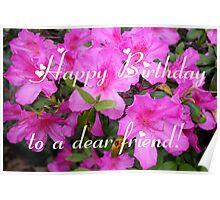 Happy Birthday To a Dear Friend Poster