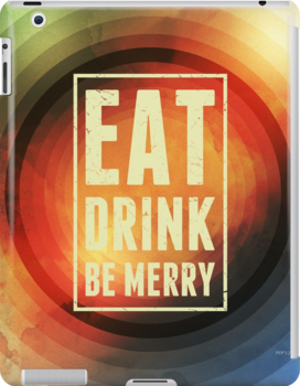 Eat, Drink, Be Merry by Phil Perkins