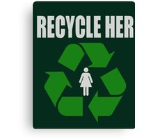 Recycle Her Canvas Print