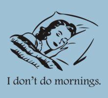 I Don't Do Mornings by AmazingVision