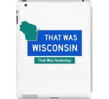 That Was Wisconsin iPad Case/Skin