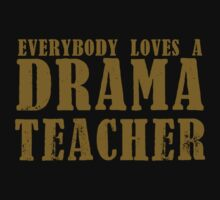 Everybody loves a DRAMA teacher by jazzydevil